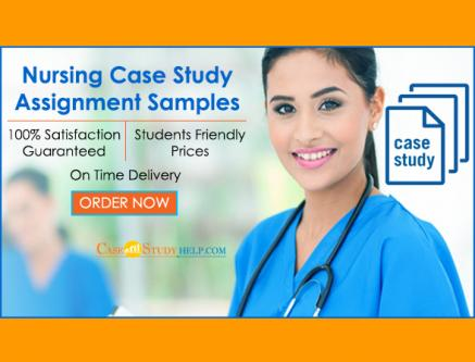 Nursing Case Study Assignment Samples Provided by Casestudyhelp